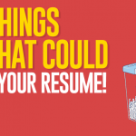 5 Things That Could Ruin Your Resume!